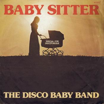 The Disco Baby - Band- Baby sitter